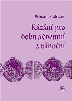 Obálka titulu Kázání pro dobu adventní a vánoční