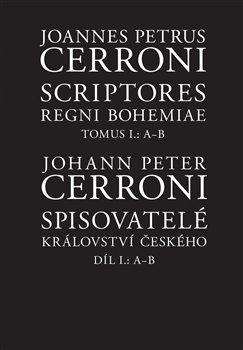 Obálka titulu Spisovatelé Království českého. Díl I.: A--B