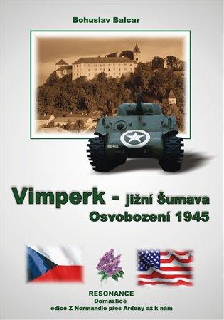 Vimperk – jižní Šumava:Osvobození 1945 - Bohuslav Balcar | Replicamaglie.com