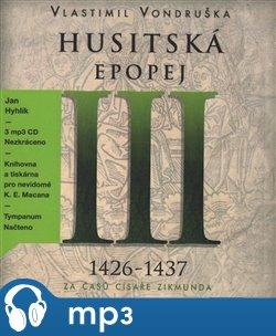 Obálka titulu Husitská epopej III. - Za časů císaře Zikmunda