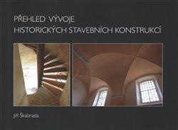 Obálka titulu Přehled vývoje historických stavebních konstrukcí