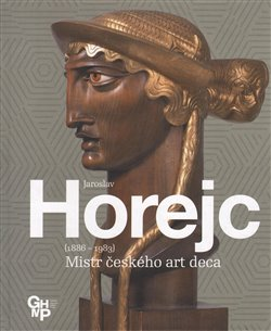 Jaroslav Horejc / Mistr českého art deca