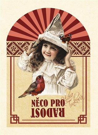 Něco pro radost - Klára Trnková | Booksquad.ink