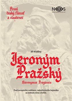 Obálka titulu První český filozof a vlastenec Jeroným Pražský