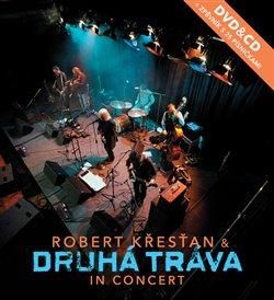 In Concert (CD+DVD+zpěvník) - Robert Křesťan, Druhá Tráva