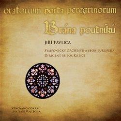 Brána poutníků CD + DVD - Jiří Pavlica