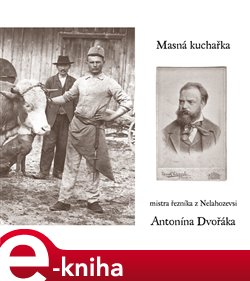 Obálka titulu Masná kuchařka mistra řezníka z Nelahozevsi Antonína Dvořáka