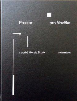 Obálka titulu Prostor pro člověka v tvorbě Michala Škody