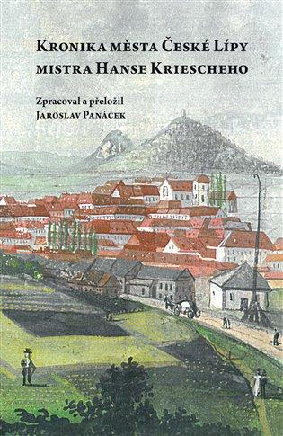 Kronika města České Lípy mistra Hanse Kriescheho - Jaroslav Panáček (ed.)   Replicamaglie.com