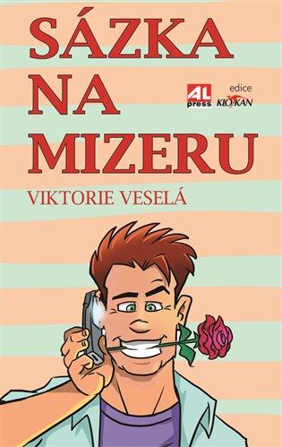 Sázka na mizeru - Viktorie Veselá   Booksquad.ink