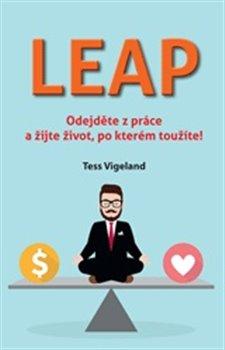 Obálka titulu LEAP - Odejděte z práce a žijte život, po kterém toužíte