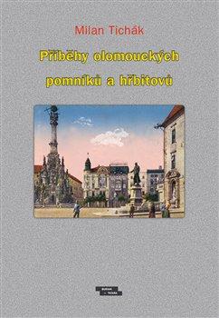 Obálka titulu Příběhy olomouckých pomníků a hřbitovů