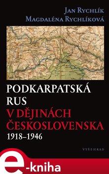 Obálka titulu Podkarpatská Rus v dějinách Československa 1918–1946