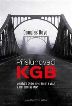 Obálka titulu Přisluhovači KGB