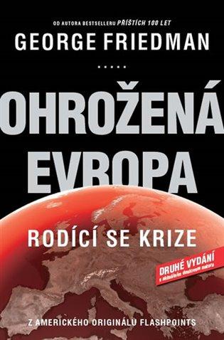 Ohrožená Evropa:Rodící se krize - George Friedman | Booksquad.ink