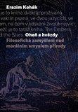 Oheň a hvězdy (Filosofická zamýšlení nad morálním smyslem přírody) - obálka