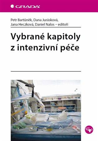 Vybrané kapitoly z intenzivní péče - Petr Bartůněk, | Booksquad.ink