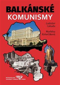 Obálka titulu Balkánské komunismy