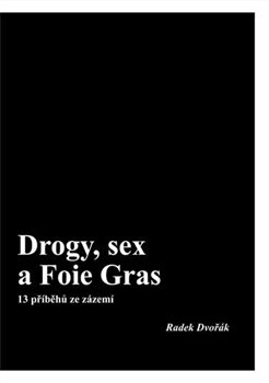 Obálka titulu Drogy, sex a Foie Gras
