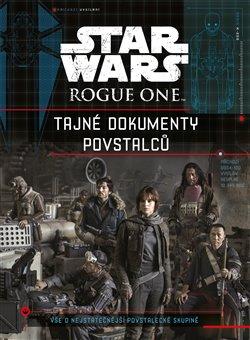 Obálka titulu Star Wars Rogue One Tajné dokumenty povstalců