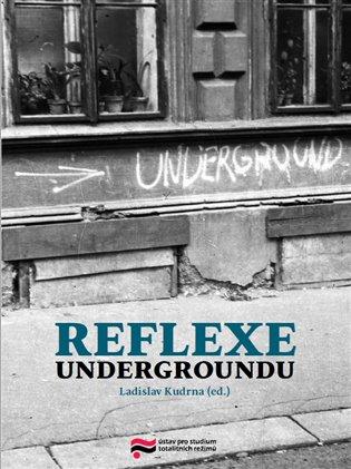 Reflexe undergroundu - Ladislav Kudrna (ed.) | Booksquad.ink