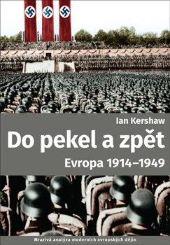 Obálka titulu Do pekel a zpět: Evropa 1914-1949