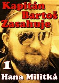 Kapitán Bartoš Zasahuje 1