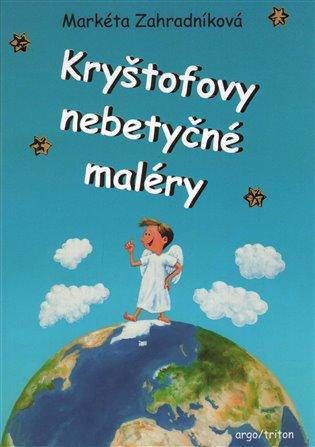 Kryštofovy nebetyčné maléry - Markéta Zahradníková | Booksquad.ink