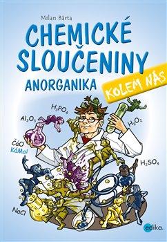 Obálka titulu Chemické sloučeniny kolem nás – Anorganika