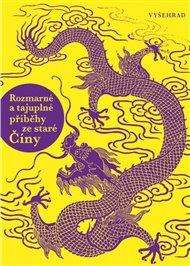 Rozmarné a tajuplné příběhy ze staré Číny