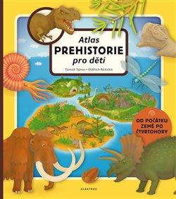 Obálka titulu Atlas prehistorie pro děti