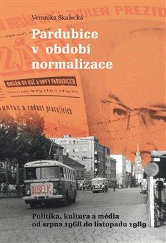 Obálka titulu Pardubice v období normalizace