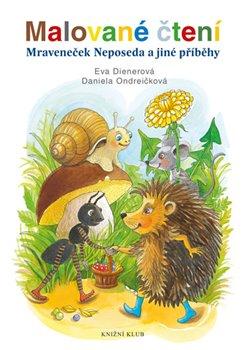 Obálka titulu Malované čtení: Mraveneček Neposeda a jiné příběhy