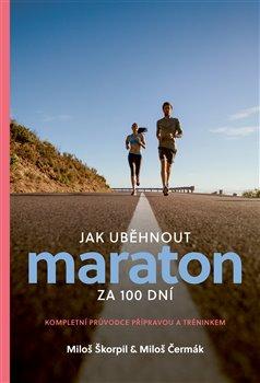 Obálka titulu Jak uběhnout maraton za 100 dní
