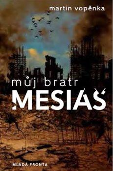 Obálka titulu Můj bratr mesiáš