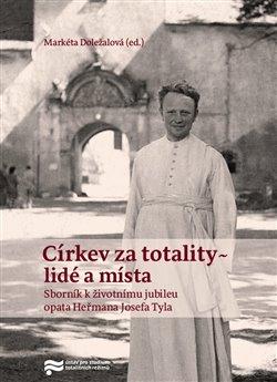 Obálka titulu Církev za totality - lidé a místa