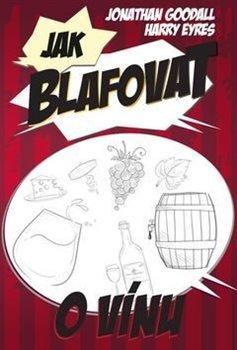 Obálka titulu Jak blafovat o vínu