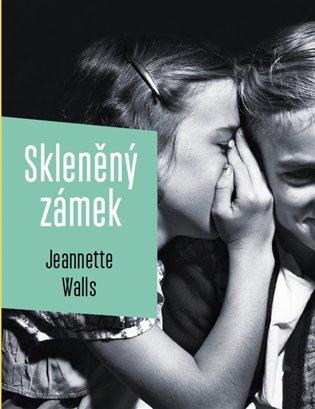 Skleněný zámek - Jeannette Walls | Booksquad.ink