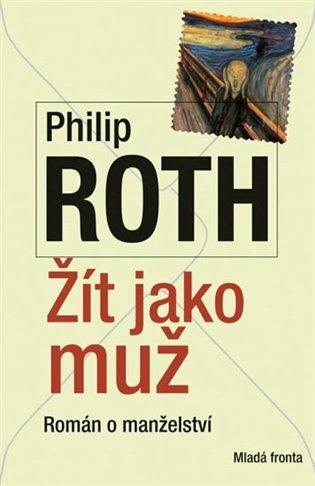 Žít jako muž:Román o manželství - Philip Roth   Booksquad.ink