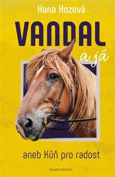 Obálka titulu Vandal ajá aneb Kůň pro radost
