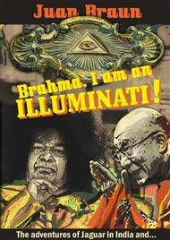 Brahma, I am an Illuminati!