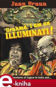 Obálka titulu Brahma, I am an Illuminati!