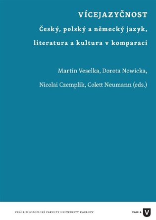 Vícejazyčnost:Český, polský a německý jazyk, literatura a kultura v komparaci - Martin Veselka (ed.),   Booksquad.ink