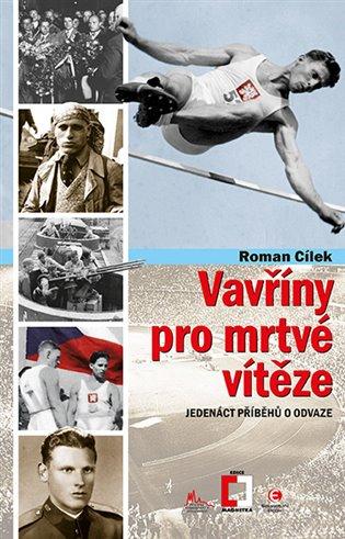 Vavříny pro mrtvé vítěze:Jedenáct příběhů o odvaze - Roman Cílek | Booksquad.ink