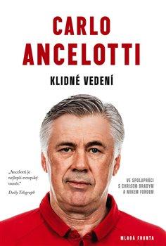 Obálka titulu Carlo Ancelotti- Klidné vedení