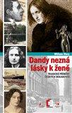 Dandy nezná lásky k ženě (Tragické příběhy českých dekadentů) - obálka