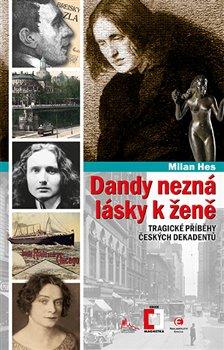 Obálka titulu Dandy nezná lásky k ženě