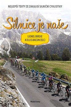 Obálka titulu Silnice je naše - Nejlepší texty ze zákulisí silniční cyklistiky