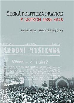 Obálka titulu Česká politická pravice v letech 1938–1945