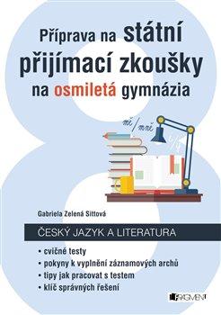 Obálka titulu Příprava na státní přijímací zkoušky na osmiletá gymnázia - Český jazyk